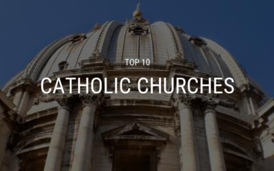 Top 10 Catholic Churches